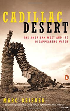 Cadillac Desert: The American West and Its Disappearing Water 9780140178241