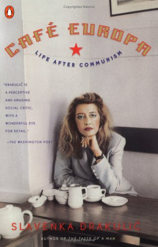 Cafe Europa: Life After Communism 9780140277722