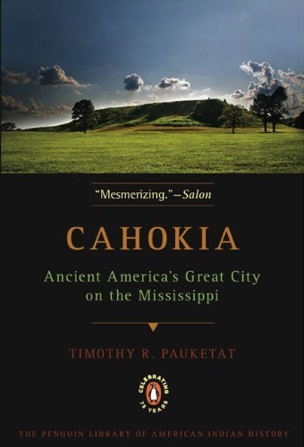 Cahokia: Ancient America's Great City on the Mississippi 9780143117476