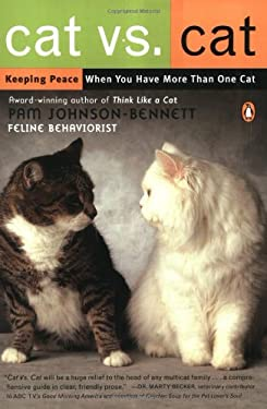 Cat vs. Cat: Keeping Peace When You Have More Than One Cat 9780142004753