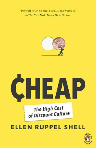 Cheap: The High Cost of Discount Culture 9780143117636