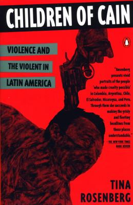 Children of Cain: Violence and the Violent in Latin America 9780140172546