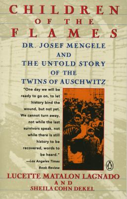 Children of the Flames: Dr. Josef Mengele and the Untold Story of the Twins of Auschwitz 9780140169317