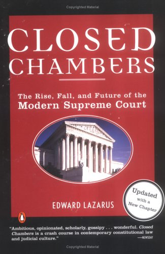 Closed Chambers: The Rise, Fall, and Future of the Modern Supreme Court 9780143035275
