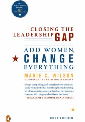 Closing the Leadership Gap: Why Women Can an Must Help Run the World 9780143114031