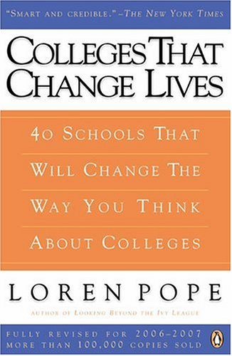 Colleges That Change Lives: 40 Schools That Will Change the Way You Think about Colleges 9780143037361