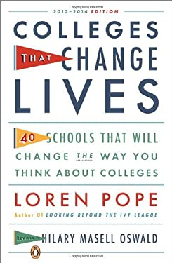 Colleges That Change Lives: 40 Schools That Will Change the Way You Think about Colleges 9780143122302