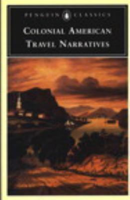 Colonial American Travel Narratives 9780140390889