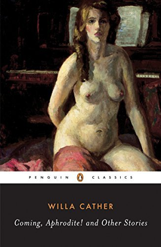 Coming, Aphrodite! - Cather, Willa / Wolff, Cynthia / O'Connor, Margaret Anne