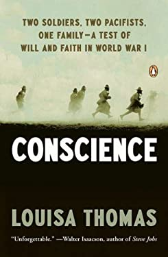 Conscience: Two Soldiers, Two Pacifists, One Family - A Test of Will and Faith in World War I 9780143120995