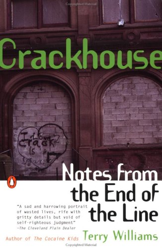 Crackhouse: Notes from the End of the Line 9780140232516