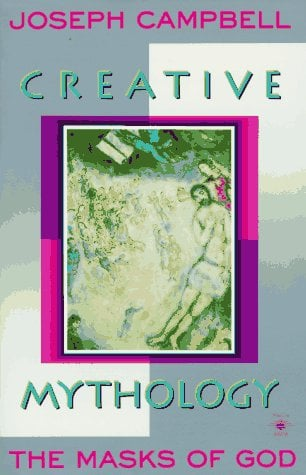 Creative Mythology: The Masks of God, Volume IV 9780140194401