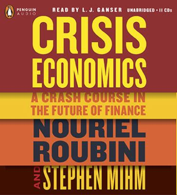 Crisis Economics: A Crash Course in the Future of Finance 9780142427712