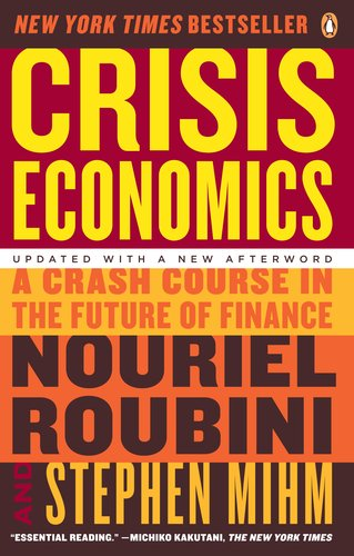 Crisis Economics: A Crash Course in the Future of Finance 9780143119630