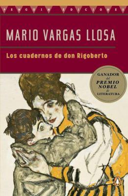 Cuadernos de Don Rigoberto, Los - Vargas Llosa, Mario