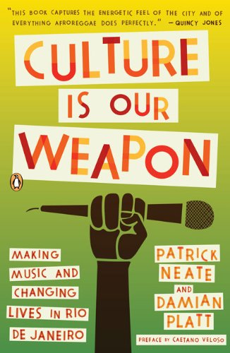 Culture Is Our Weapon: Making Music and Changing Lives in Rio de Janeiro 9780143116745