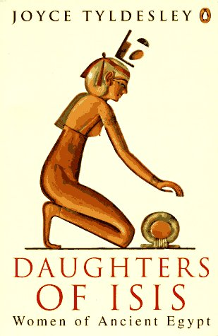 Daughters of Isis: Women of Ancient Egypt 9780140175967