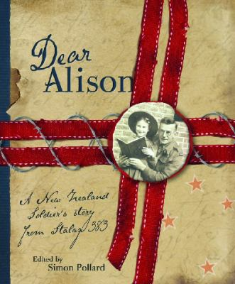 Dear Alison: A New Zealand Soldier's Story from Stalag 383 9780143304609