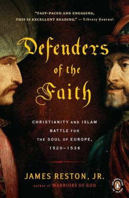 Defenders of the Faith: Christianity and Islam Battle for the Soul of Europe, 1520-1536 9780143117599
