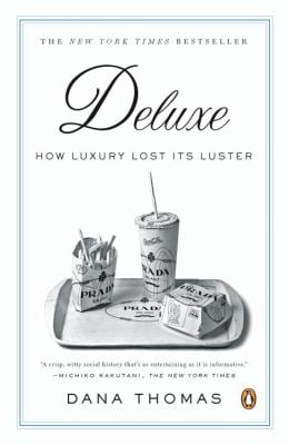 Deluxe: How Luxury Lost Its Luster 9780143113706