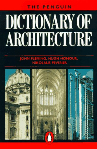 Dictionary of Architecture, the Penguin: Fourth Edition 9780140512410
