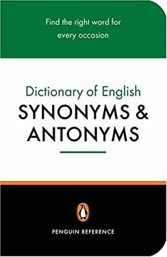 Dictionary of English Synonyms and Antonyms, the Penguin: Revised Edition 9780140511680