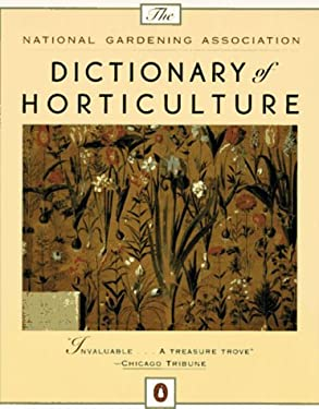 Dictionary of Horticulture, the National Gardening Association 9780140178821