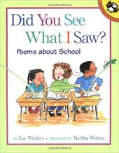 Did You See What I Saw?: Poems about School 428485