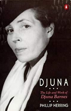 Djuna: 2the Life and Work of Djuna Barnes
