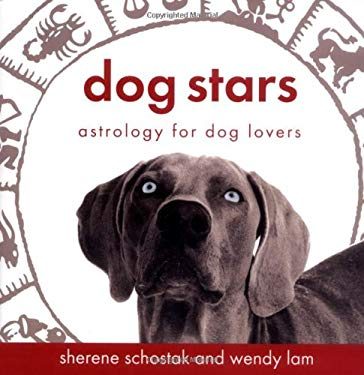Dog Stars: Astrology for Dog Lovers 9780142005132