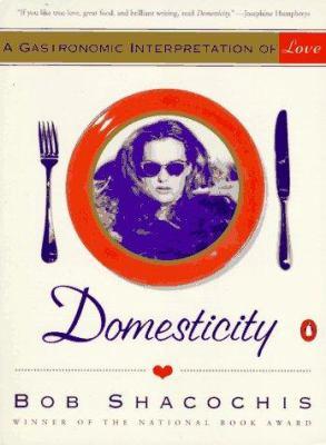 Domesticity: A Gastronomic Interpretation of Love 9780140244526