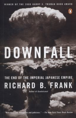 Downfall: The End of the Imperial Japanese Empire 9780141001463