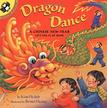 Dragon Dance: A Chinese New Year Ltf: A Chinese New Year Lift-The-Flap Book 9780142400005