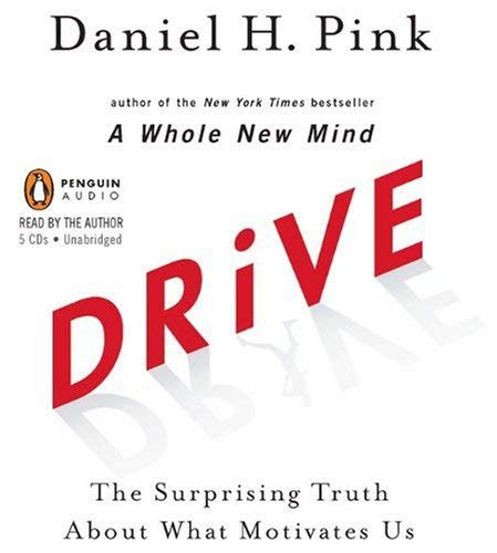 Drive: The Surprising Truth about What Motivates Us 9780143145080