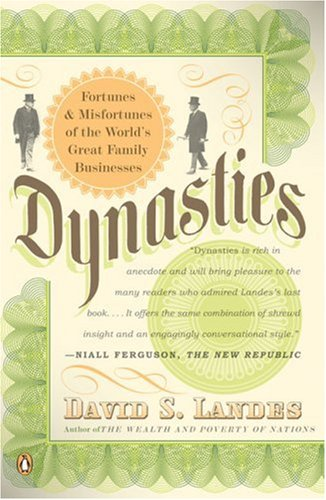 Dynasties: Fortunes and Misfortunes of the World's Great Family Businesses 9780143112471