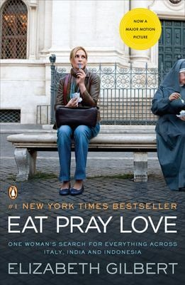 Eat, Pray, Love: One Woman's Search for Everything Across Italy, India and Indonesia 9780143118428