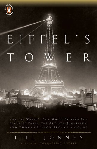 Eiffel's Tower: The Thrilling Story Behind Paris's Beloved Monument and the Extraordinary World's Fair That Introduced It 9780143117292