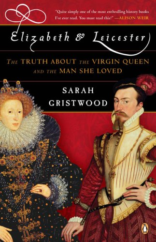 Elizabeth & Leicester: The Truth about the Virgin Queen and the Man She Loved 9780143114499