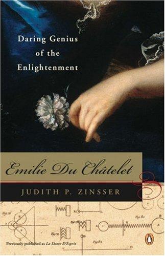 Emilie du Chatelet : Daring Genius of the Enlightenment