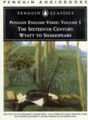English Verse: Volume 1: The Sixteenth Century: Wyatt to Shakespeare 9780140861303