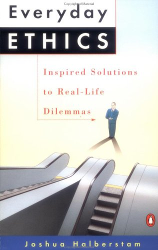 Everyday Ethics: Inspired Solutions to Real-Life Dilemmas 9780140165586