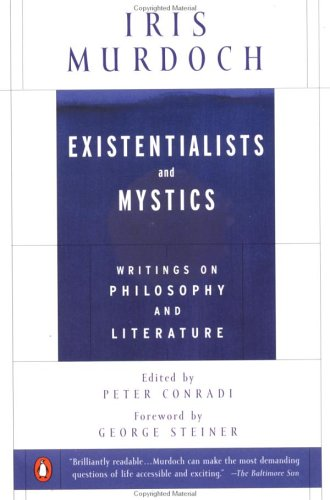 Existentialists and Mystics: Writings on Philosophy and Literature 9780140264920