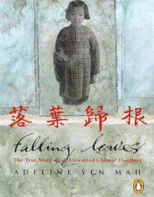 Falling Leaves: The True Story of an Unwanted Chinese Daughter 9780141800356