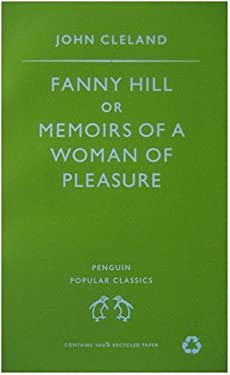 Fanny Hill, Or, Memoirs of a Woman of Pleasure. John Cleland 9780140620887