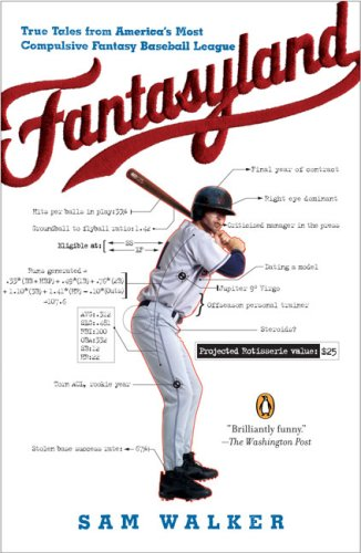 Fantasyland: A Sportswriter's Obsessive Bid to Win the World's Most Ruthless Fantasy Baseball League 9780143038436