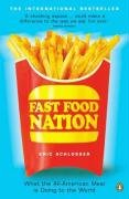Fast Food Nation: What the All-American Meal Is Doing to the World 9780141006871