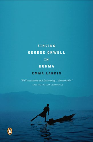 Finding George Orwell in Burma 9780143037118