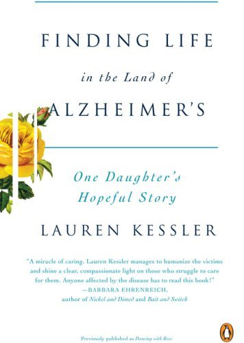 Finding Life in the Land of Alzheimer's: One Daughter's Hopeful Story 9780143113683