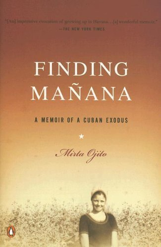 Finding Manana: A Memoir of a Cuban Exodus 9780143036609