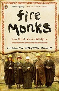 Fire Monks: Zen Mind Meets Wildfire 9780143121374